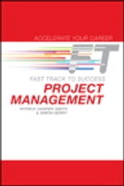 Project Management - Fast Track to Success ebook by Patrick Harper-Smith,Simon Derry