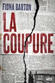 La Coupure eBook by Fiona BARTON, Me Séverine QUELET