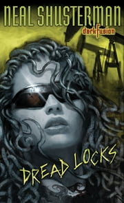 Dread Locks #1 ebook by Neal Shusterman