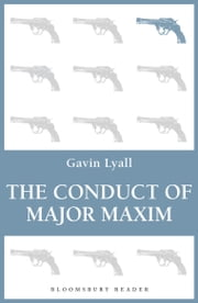 The Conduct of Major Maxim ebook by Gavin Lyall