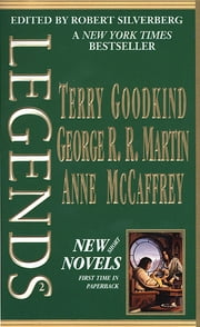 Legends-Vol. 2 Stories By The Masters of Modern Fantasy ebook by Robert Silverberg,Anne McCaffrey,Terry Goodkind,George R. R. Martin