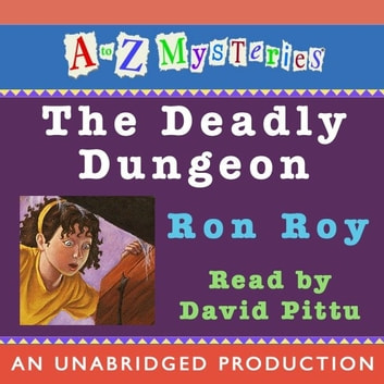 A to Z Mysteries: The Deadly Dungeon audiobook by Ron Roy