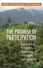 The Promise of Participation ebook by D. Altschuler,J. Corrales