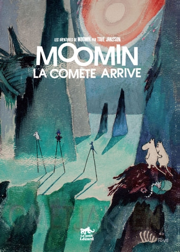 Moomin la comète arrive ebook by Tove Jansson