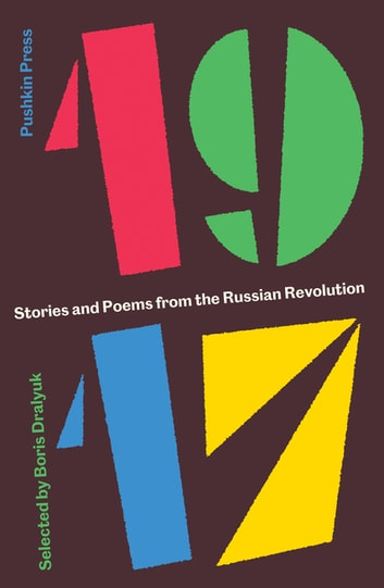 1917 - Stories and Poems from the Russian Revolution ebook by