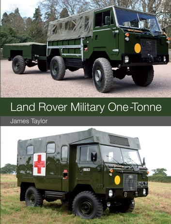 Land Rover Military One-Tonne ebook by James Taylor