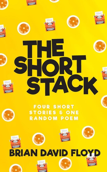 The Short Stack ebook by Brian David Floyd
