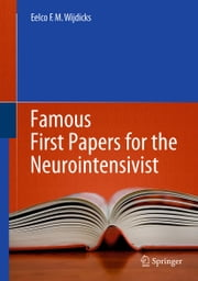 Famous First Papers for the Neurointensivist ebook by Eelco F.M. Wijdicks