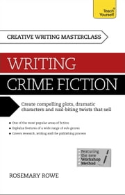 Masterclass: Writing Crime Fiction: Teach Yourself ebook by Rosemary Rowe