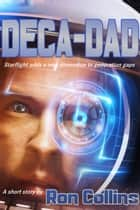 Deca-Dad ebook by Ron Collins