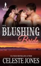 Their Blushing Bride - Bridgewater Brides ebook by Celeste Jones, Bridgewater Brides