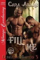 Fill Me ebook by