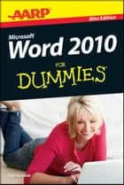 AARP Word 2010 For Dummies ebook by Sandra Geisler