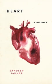 Heart - A History ebook by Sandeep Jauhar