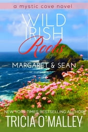 Wild Irish Roots: Margaret & Sean ebook by Tricia O'Malley