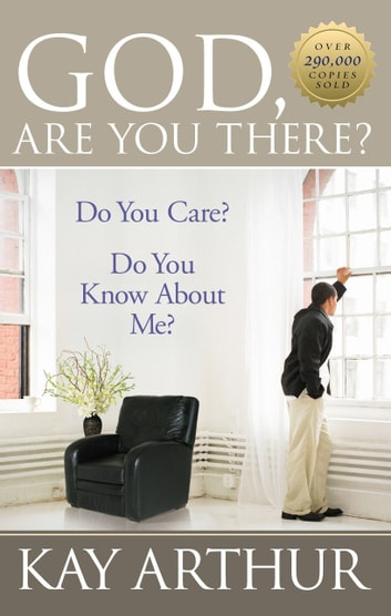 God, Are You There? eBook by Kay Arthur