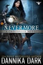 Nevermore (Crossbreed Series: Book 6) ebook by Dannika Dark