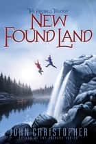 New Found Land ebook by John Christopher