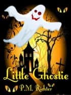 Little Ghostie (A Halloween Fantasy for Children) ebook by Pamela M. Richter
