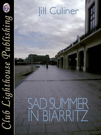 SAD SUMMER IN BIARRITZ ebook by Jill Culiner