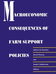 Macroeconomic Consequences of Farm Support Policies ebook by A.  B. Stoeckel,David Vincent,Sandy Cuthbertson