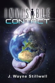 Invisible Contact ebook by J. Wayne Stillwell