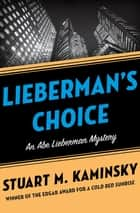 Lieberman's Choice ebook by Stuart M. Kaminsky