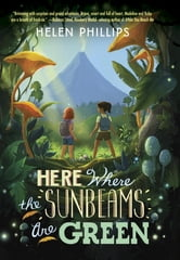 Here Where the Sunbeams Are Green ebook by Helen Phillips