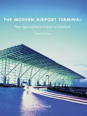 The Modern Airport Terminal - New Approaches to Airport Architecture ebook by Brian Edwards