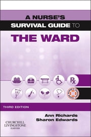 A Nurse's Survival Guide to the Ward ebook by Ann Richards,Sharon L. Edwards