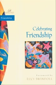 Celebrating Friendship ebook by Judith Couchman