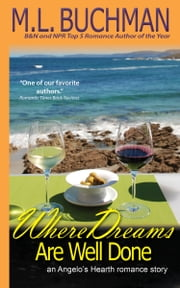 Where Dreams Are Well Done ebook by M. L. Buchman