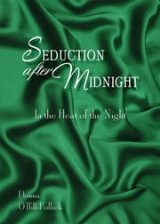 Seduction After Midnight: In the Heat of the Night ebook by Donna O'ffill-Follick