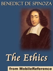 The Ethics: (Ethica Ordine Geometrico Demonstrata) (Mobi Classics) ebook by Benedict de Spinoza,R. H. M. Elwes (Translator)