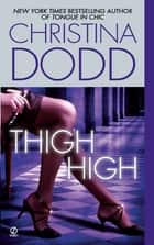 Thigh High ebook by Christina Dodd