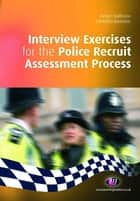 Interview Exercises for the Police Recruit Assessment Process ebook by Richard Malthouse, Jodi Roffey-Barentsen