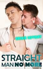 Straight Man No More ebook by Erika Loveley