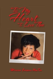 Tis My Heart To Love Thee ebook by Faison-HesTer, Patricia