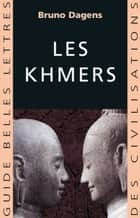 Les Khmers ebook by Bruno Dagens