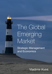 The Global Emerging Market: Strategic Management and Economics