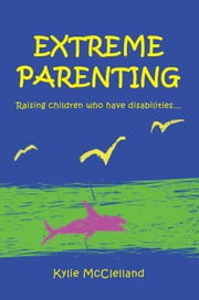 EXTREME PARENTING ebook by Kylie Mcclelland
