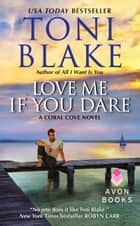 Love Me If You Dare - A Coral Cove Novel ebook by