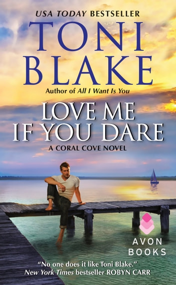 Love Me If You Dare - A Coral Cove Novel eBook by Toni Blake