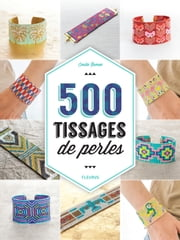 500 tissages de perles ebook by Émilie Ramon,Thierry Antablian