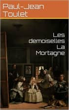 Les demoiselles La Mortagne ebook by Paul-Jean Toulet