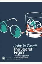 The Secret Pilgrim eBook by John le Carré