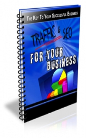 Traffic And SEO For Your Businses ebook by Jimmy  Cai