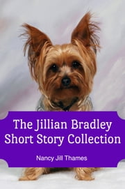 The Jillian Bradley Short Story Collection ebook by Nancy Jill Thames