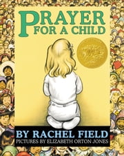 Prayer for a Child ebook by Rachel Field,Elizabeth Orton Jones