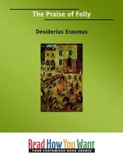 The Praise Of Folly ebook by Erasmus Desiderius